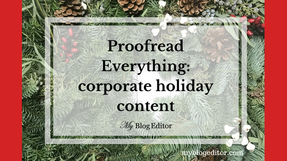 """Photo of a Christmas wreath with the blog post title saying """"Proofread Everything: corporate holiday content"""""""